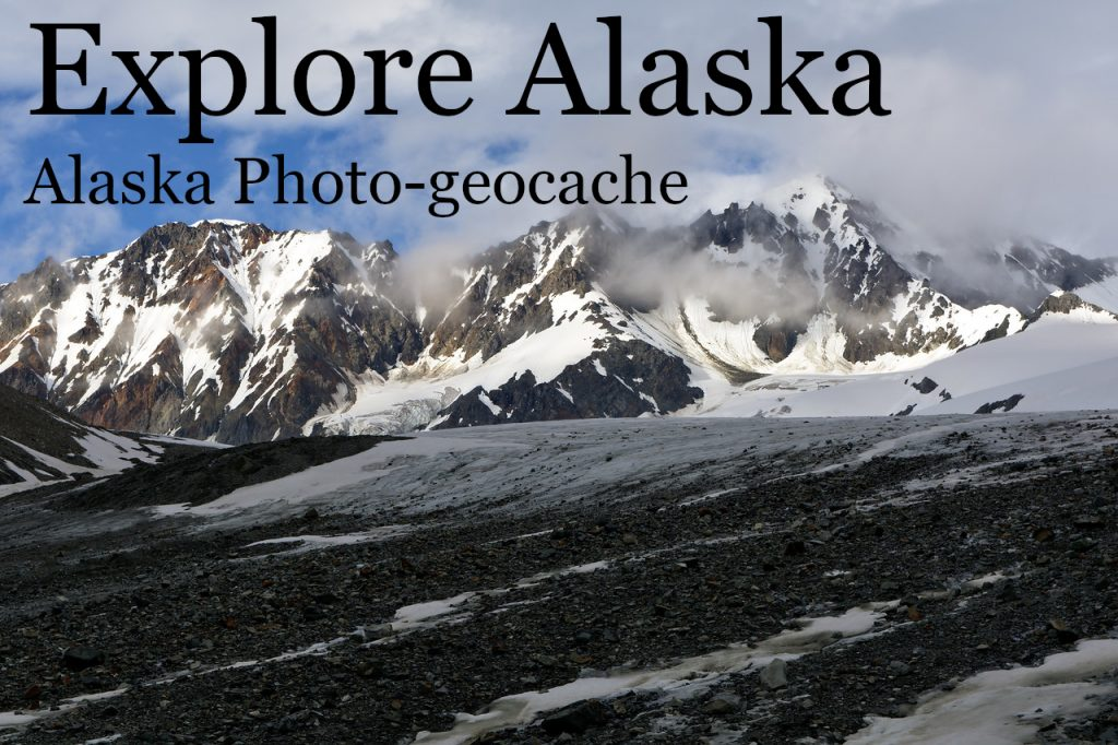 Explore Alaska - Alaska Photo-geocache