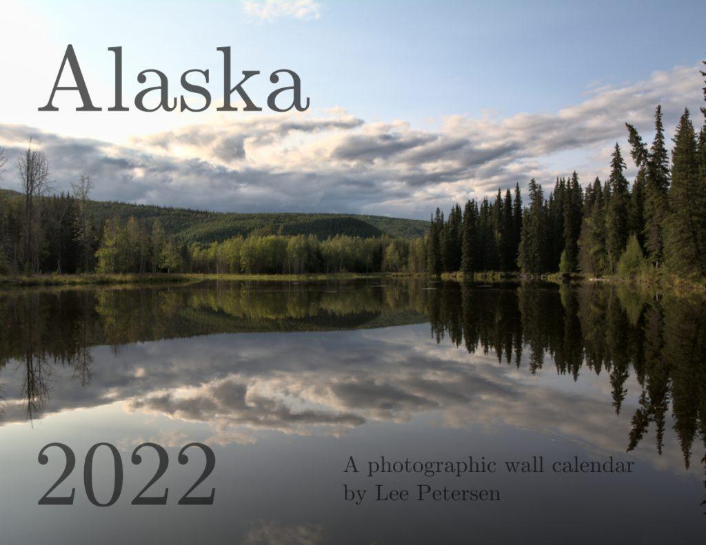 2022 Wall Calendar cover - Alaska nature photos by Lee Petersen